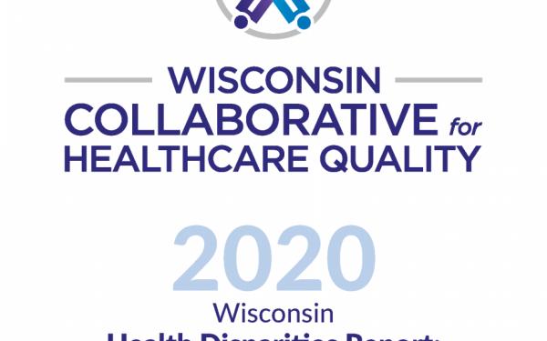 WCHQ 2020 Wisconsin Health Disparities Report